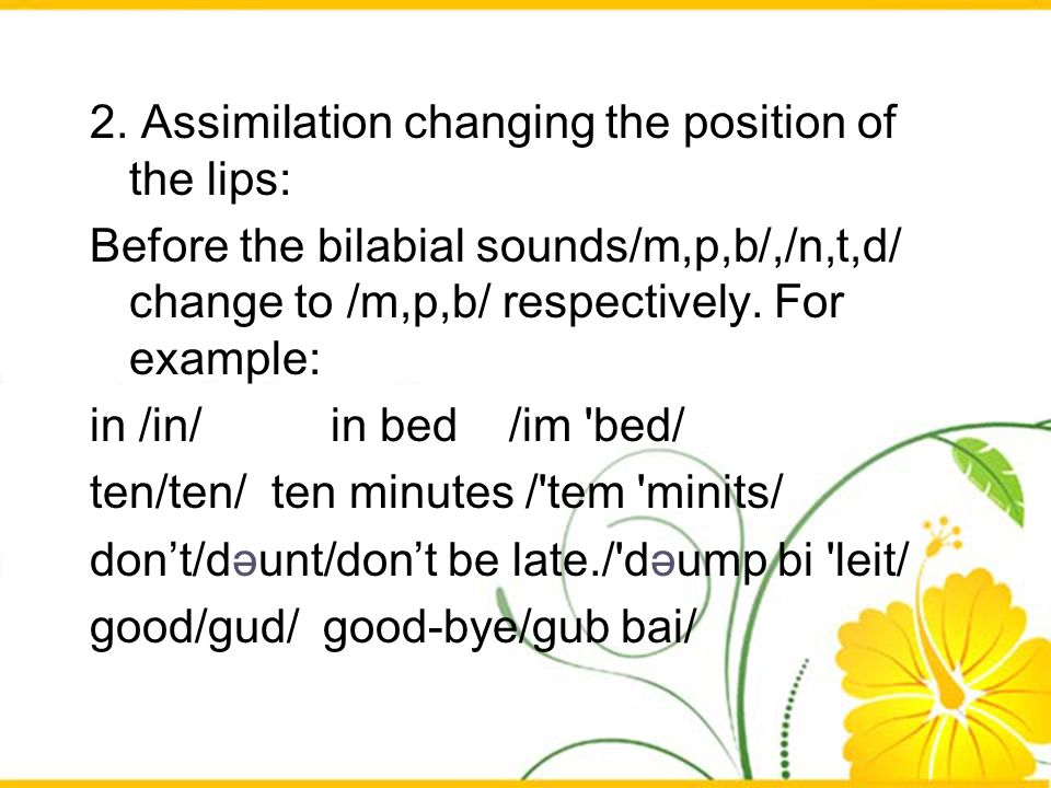 2. Assimilation changing the position of the lips: