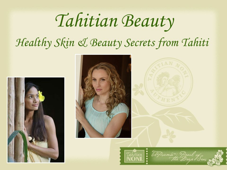 Healthy Skin & Beauty Secrets from Tahiti