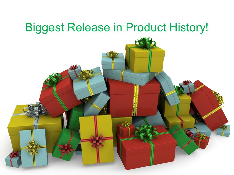 Biggest Release in Product History!