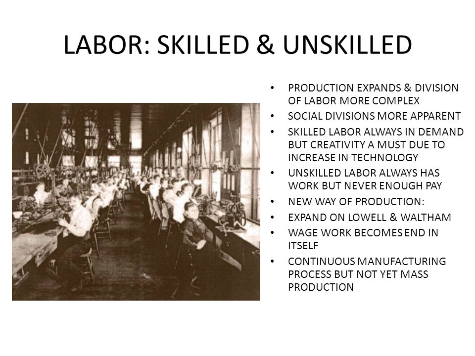 LABOR: SKILLED & UNSKILLED