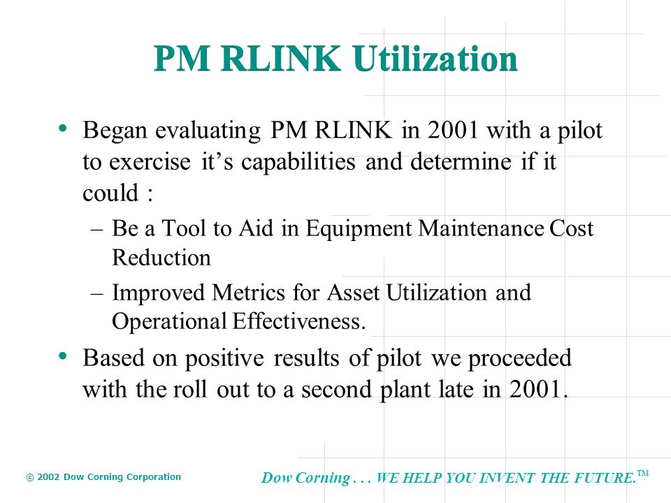 PM RLINK Utilization Began evaluating PM RLINK in 2001 with a pilot to exercise it's capabilities and determine if it could :