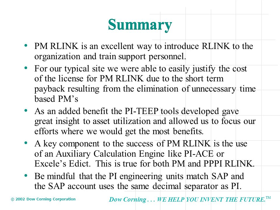 Summary PM RLINK is an excellent way to introduce RLINK to the organization and train support personnel.