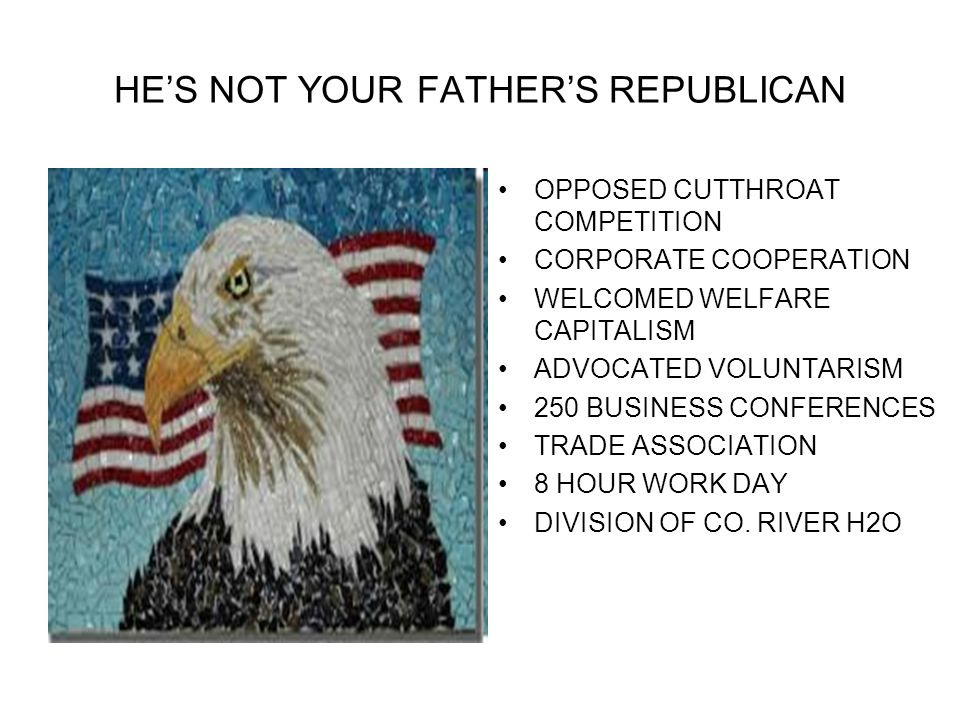 HE'S NOT YOUR FATHER'S REPUBLICAN
