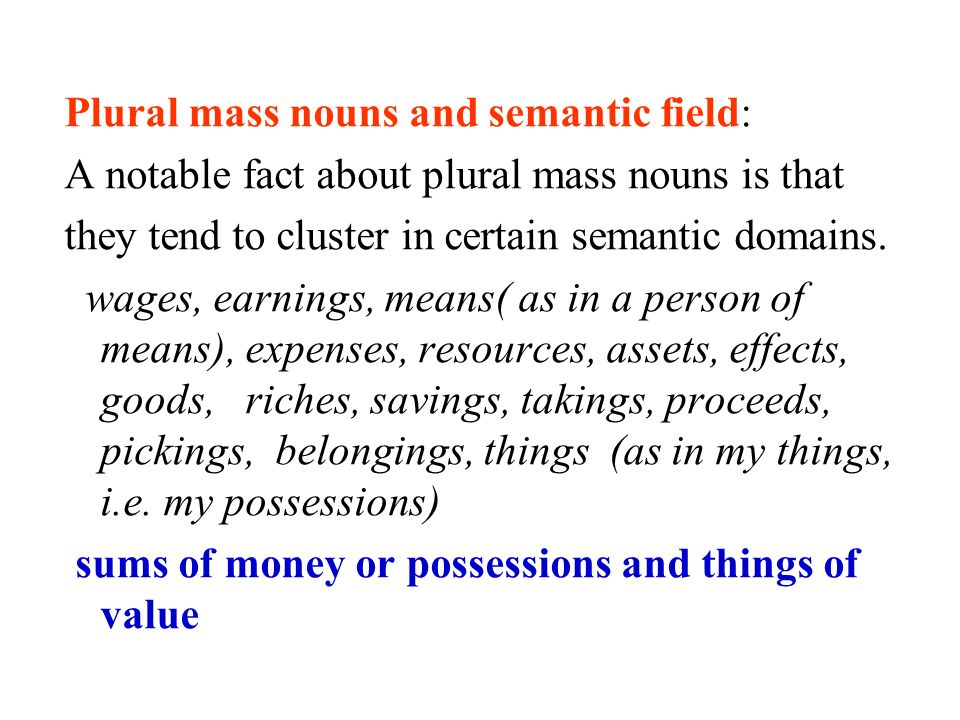 Plural mass nouns and semantic field: