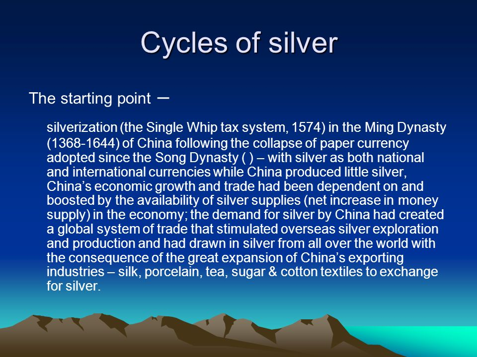 Cycles of silver The starting point –