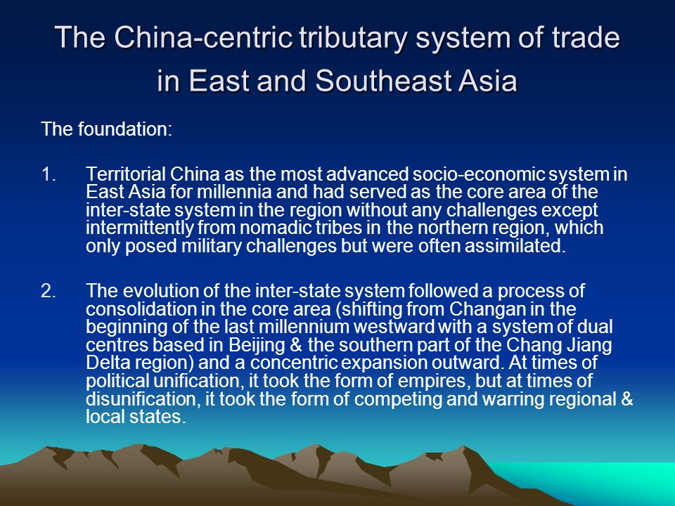 The China-centric tributary system of trade in East and Southeast Asia