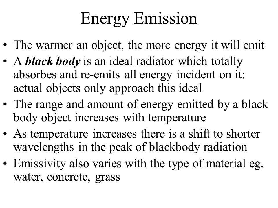 Energy Emission The warmer an object, the more energy it will emit