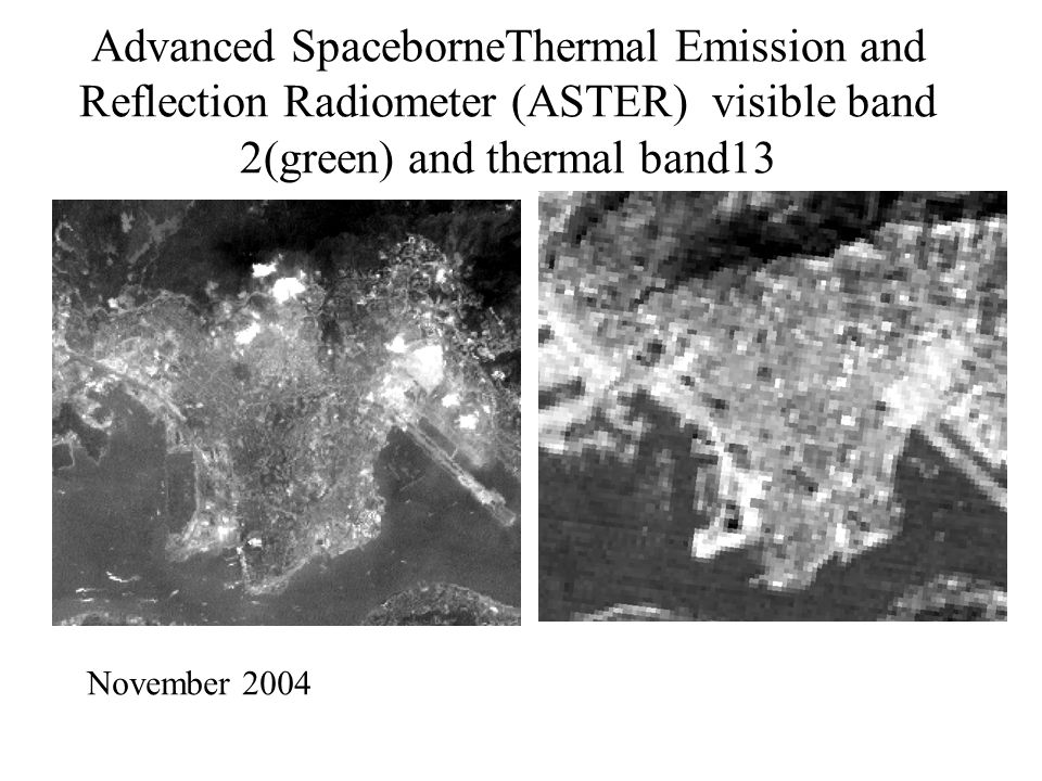 Advanced SpaceborneThermal Emission and Reflection Radiometer (ASTER) visible band 2(green) and thermal band13