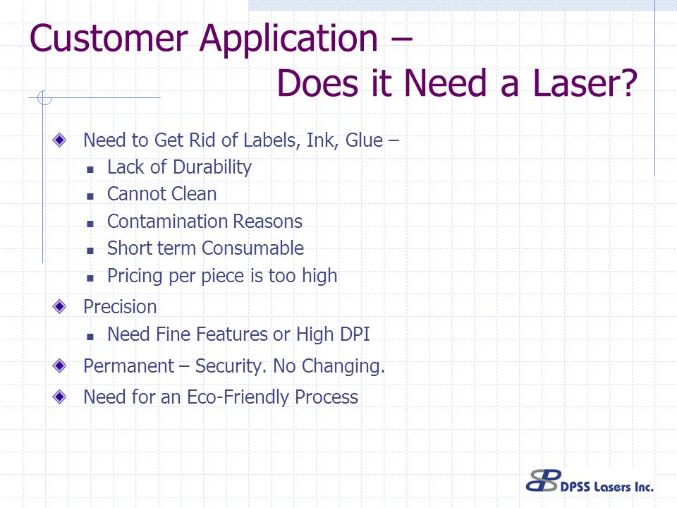 Customer Application – Does it Need a Laser