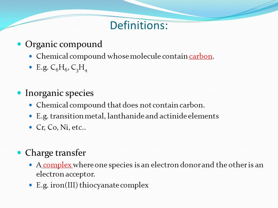 Definitions: Organic compound Inorganic species Charge transfer