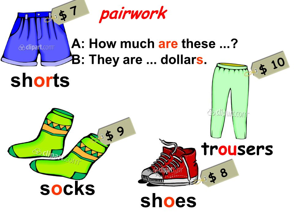 shorts socks shoes trousers pairwork A: How much are these ...