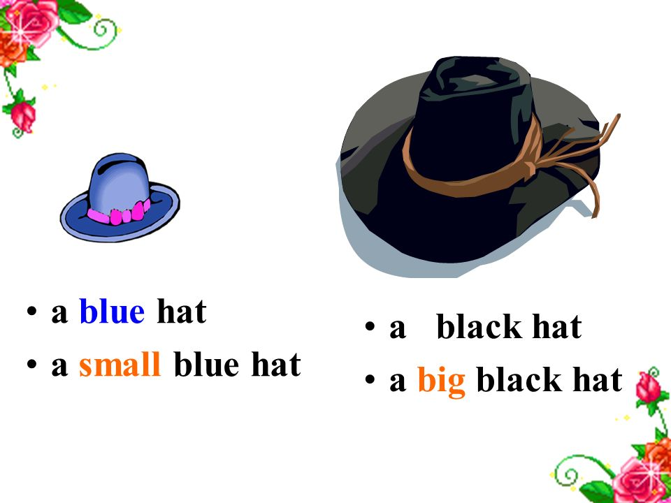 a blue hat a small blue hat a black hat a big black hat