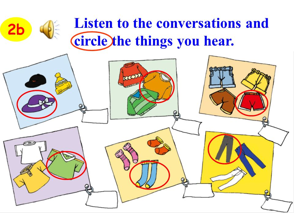 Listen to the conversations and circle the things you hear. 2b