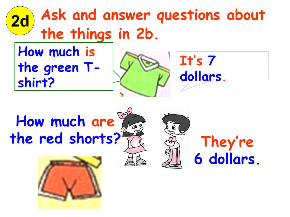 2d Ask and answer questions about the things in 2b. How much are
