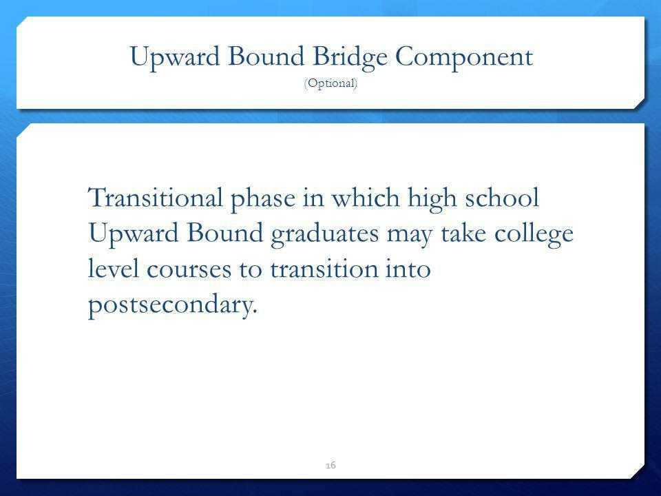Upward Bound Bridge Component (Optional)