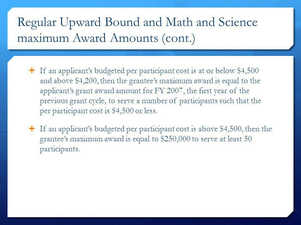 Regular Upward Bound and Math and Science maximum Award Amounts (cont