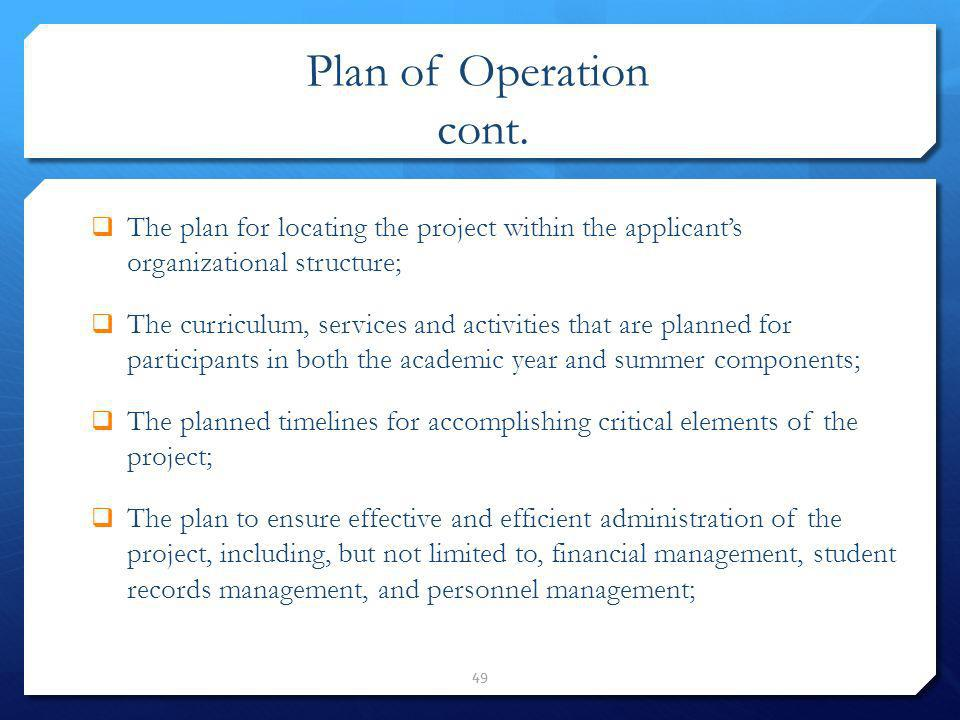 Plan of Operation cont. The plan for locating the project within the applicant's organizational structure;