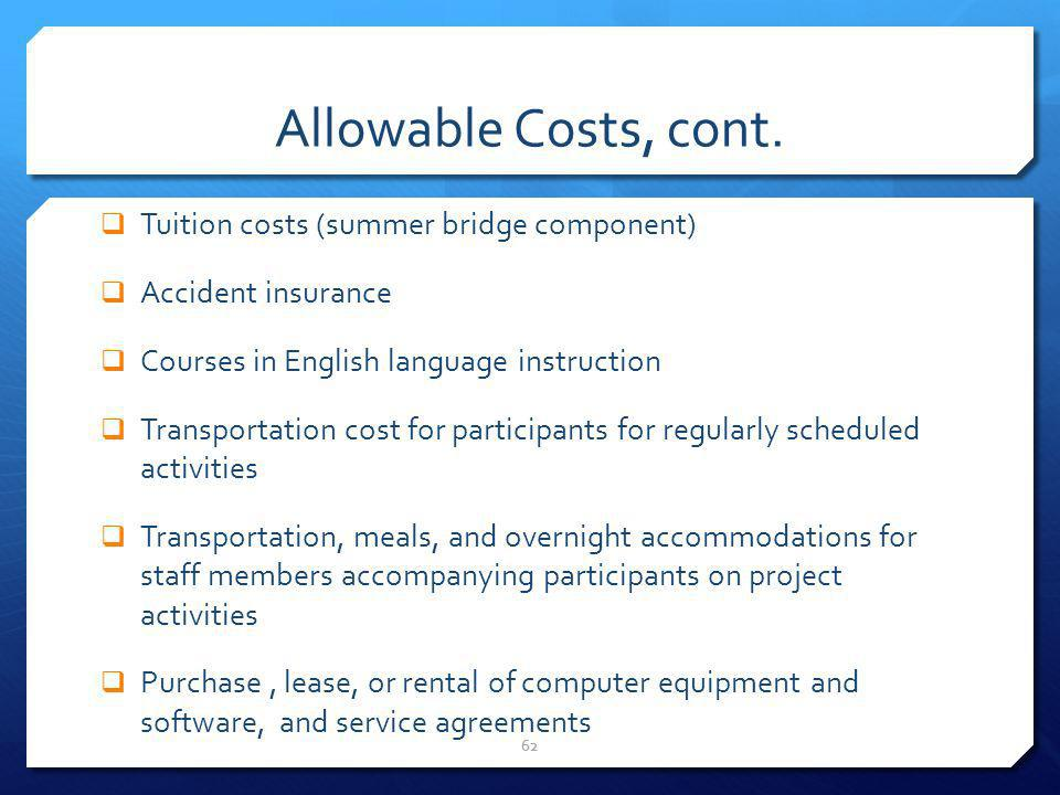 Allowable Costs, cont. Tuition costs (summer bridge component)