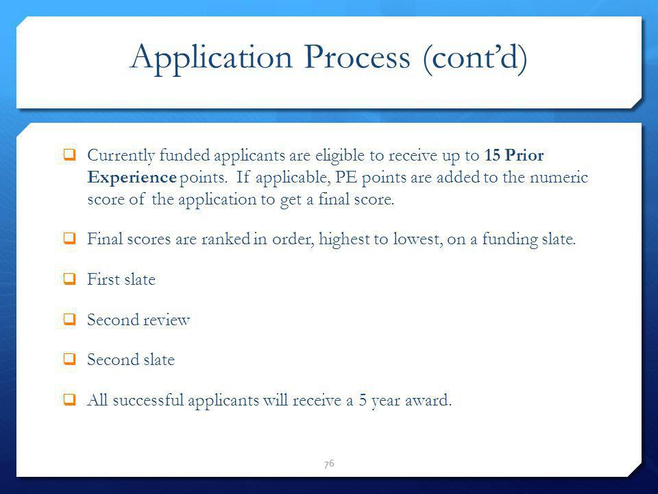 Application Process (cont'd)