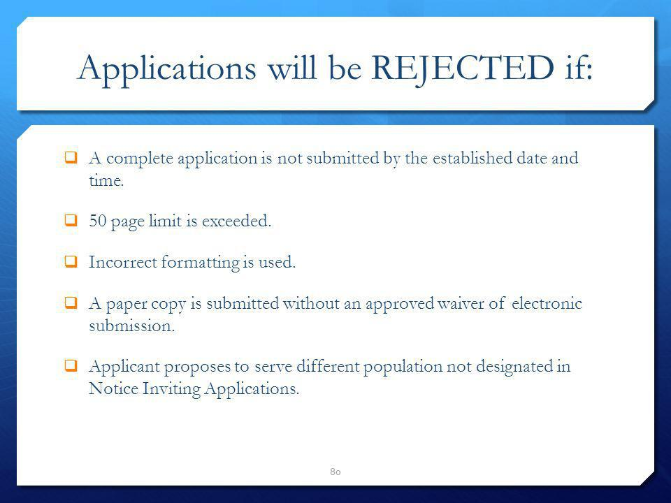 Applications will be REJECTED if: