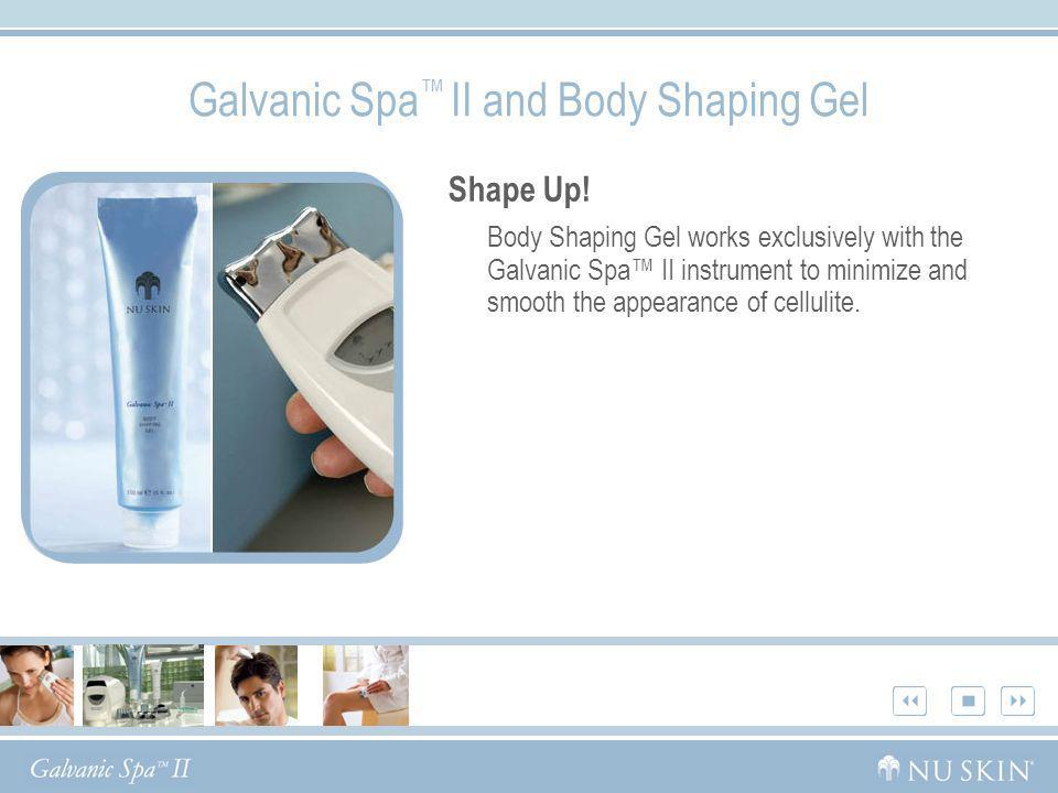 Galvanic Spa™ II and Body Shaping Gel