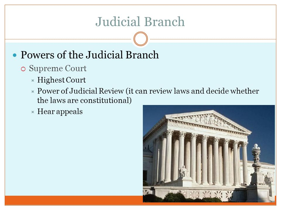 Judicial Branch Powers of the Judicial Branch Supreme Court