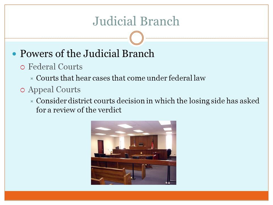 Judicial Branch Powers of the Judicial Branch Federal Courts
