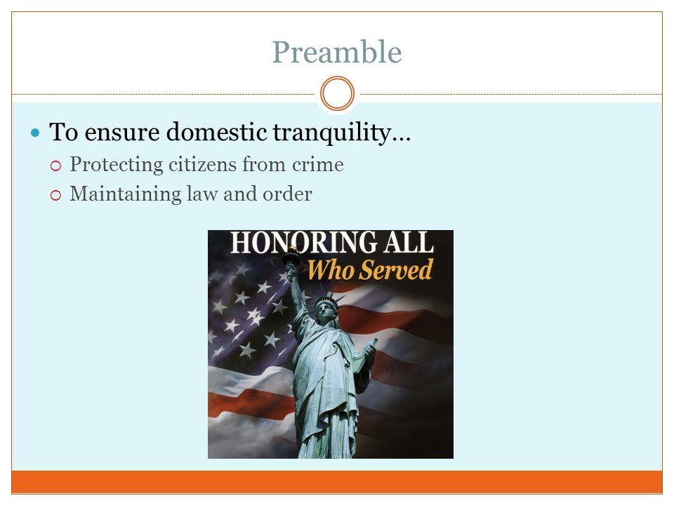 Preamble To ensure domestic tranquility…