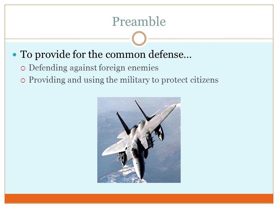 Preamble To provide for the common defense…