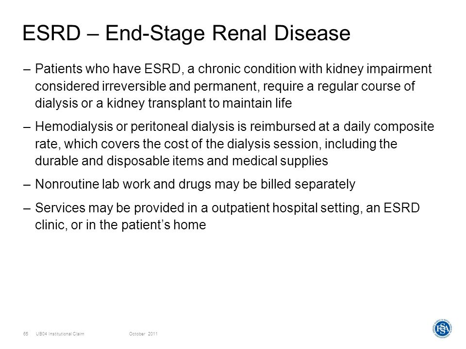 ESRD – End-Stage Renal Disease