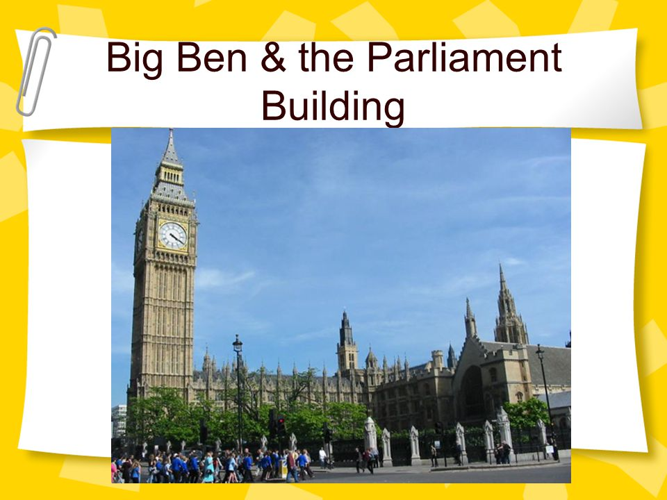 Big Ben & the Parliament Building