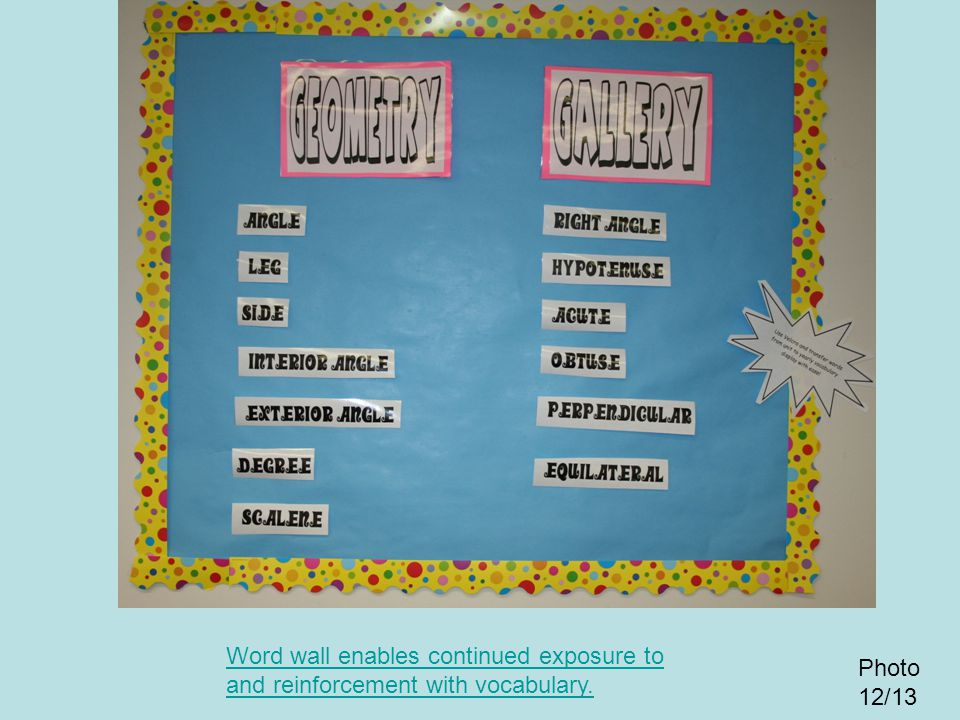 Word wall enables continued exposure to and reinforcement with vocabulary.