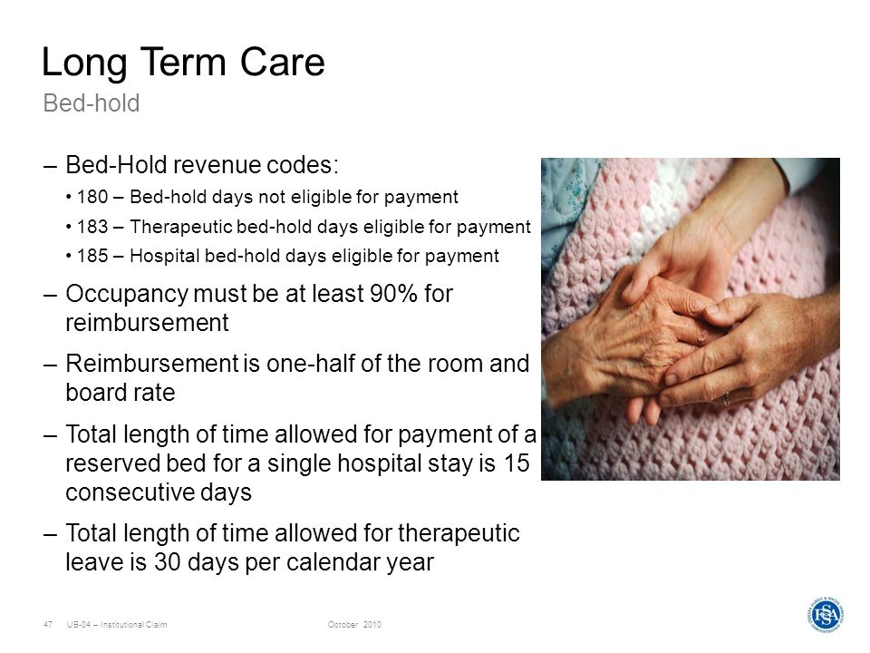 Long Term Care Bed-hold Bed-Hold revenue codes: