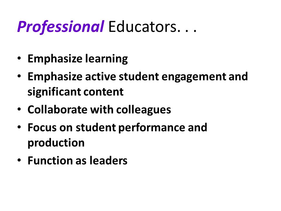 Professional Educators. . .