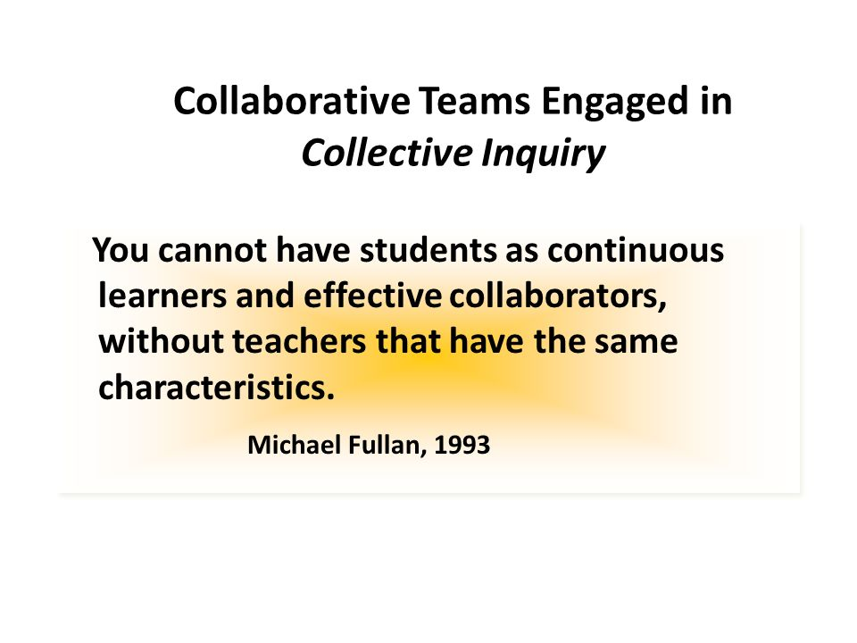 Collaborative Teams Engaged in Collective Inquiry