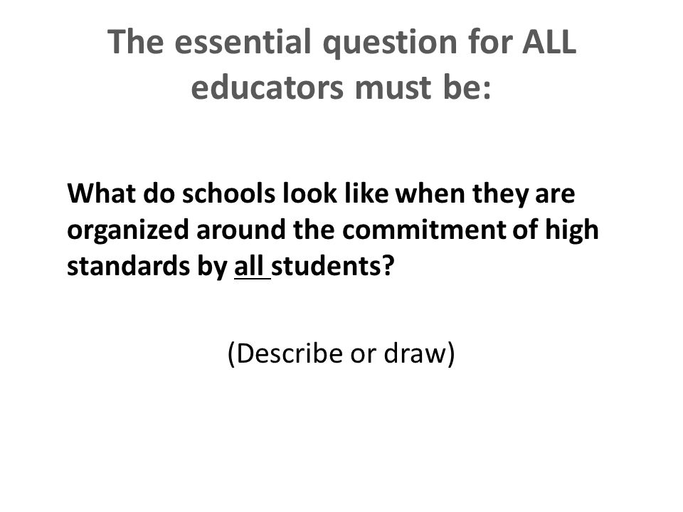 The essential question for ALL educators must be: