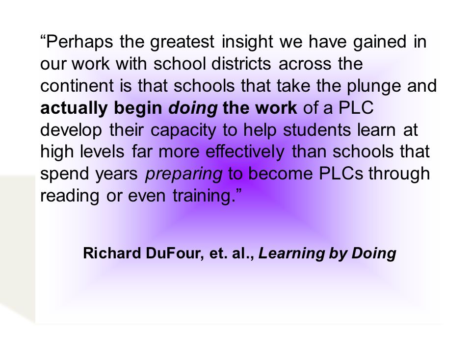 Richard DuFour, et. al., Learning by Doing