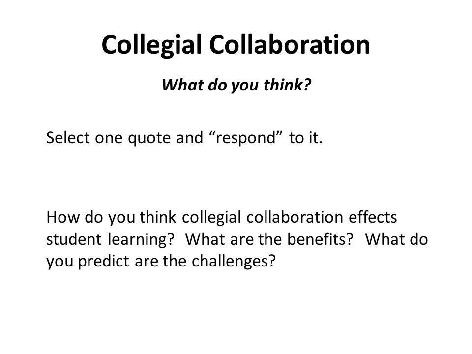 Collegial Collaboration