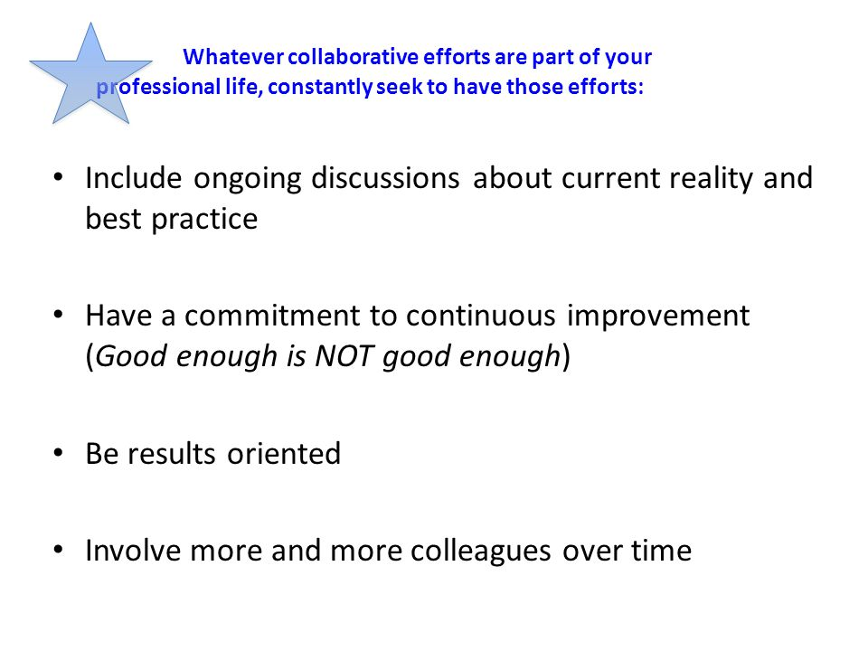 Include ongoing discussions about current reality and best practice