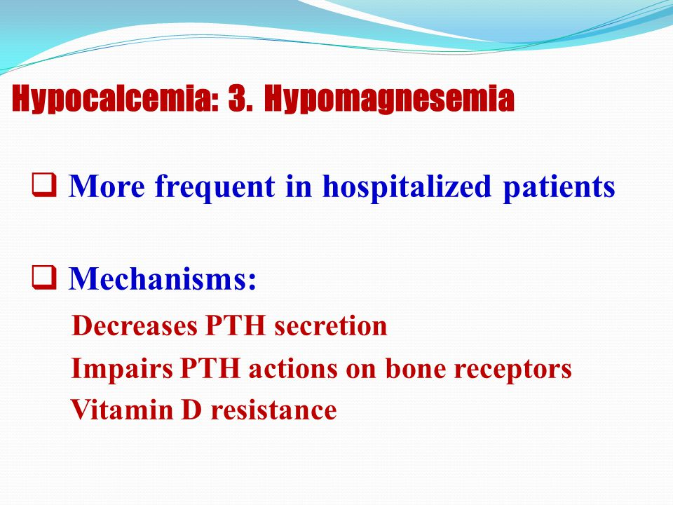 Hypocalcemia: 3. Hypomagnesemia