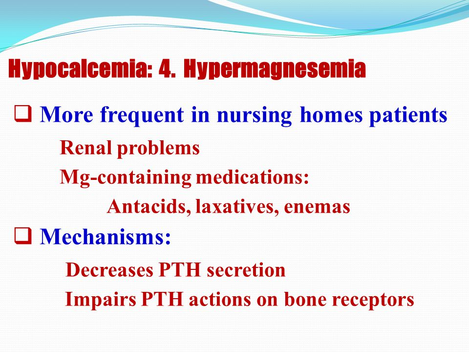 Hypocalcemia: 4. Hypermagnesemia