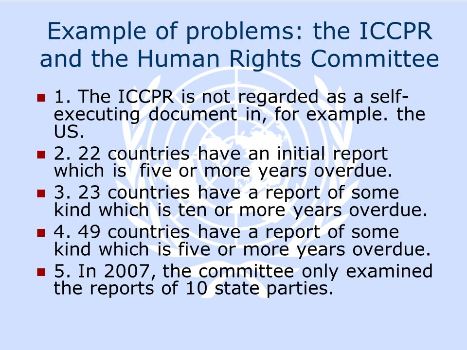 Example of problems: the ICCPR and the Human Rights Committee