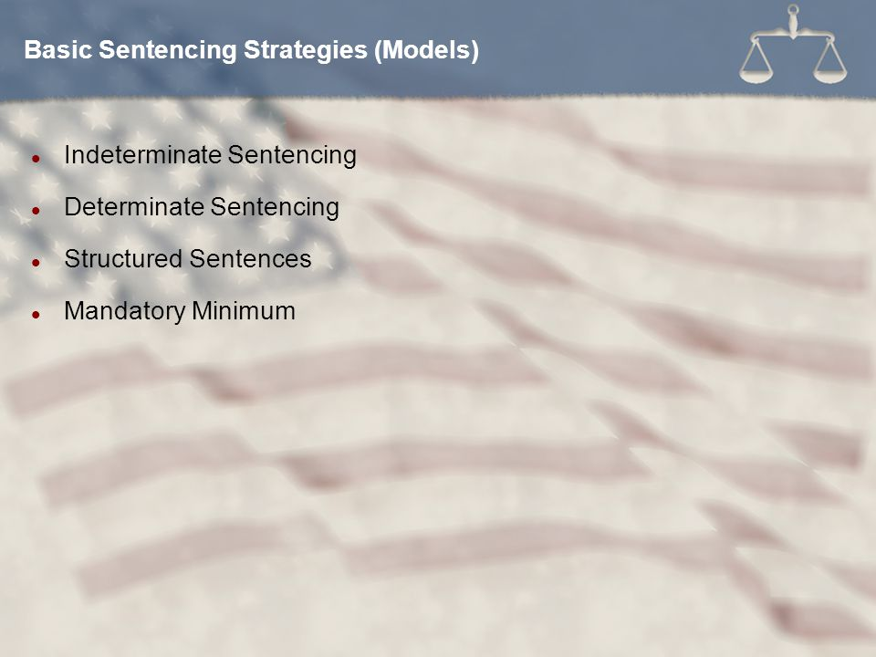Basic Sentencing Strategies (Models)