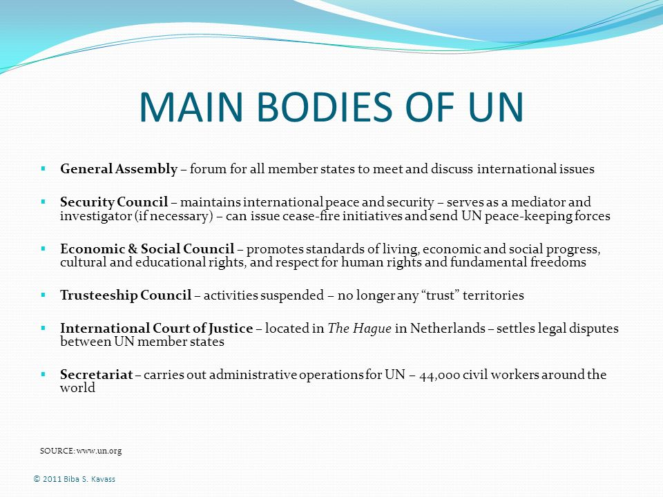 MAIN BODIES OF UN General Assembly – forum for all member states to meet and discuss international issues.