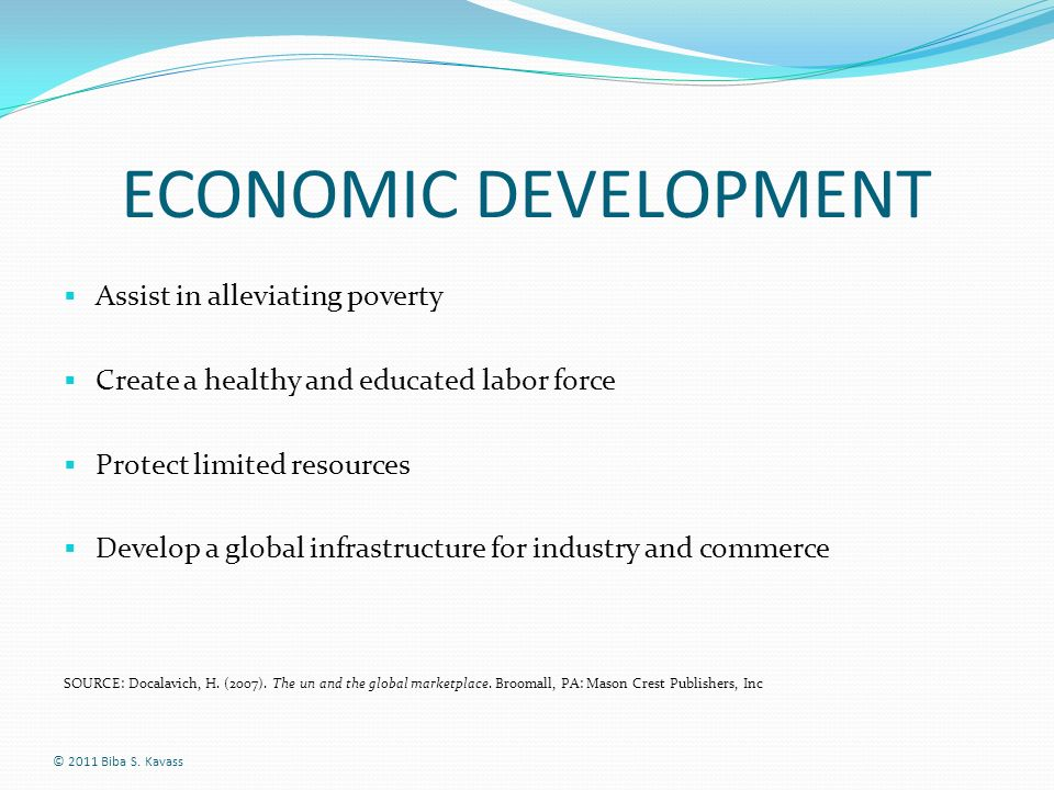 ECONOMIC DEVELOPMENT Assist in alleviating poverty