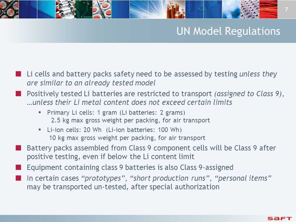 UN Model Regulations Li cells and battery packs safety need to be assessed by testing unless they are similar to an already tested model.