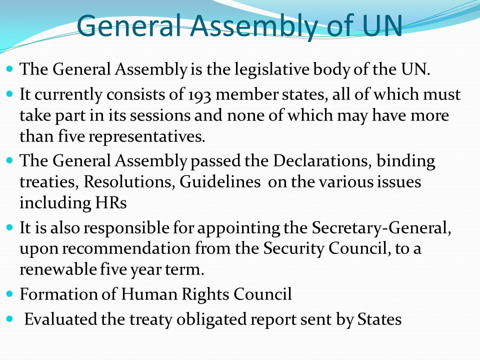 General Assembly of UN The General Assembly is the legislative body of the UN.