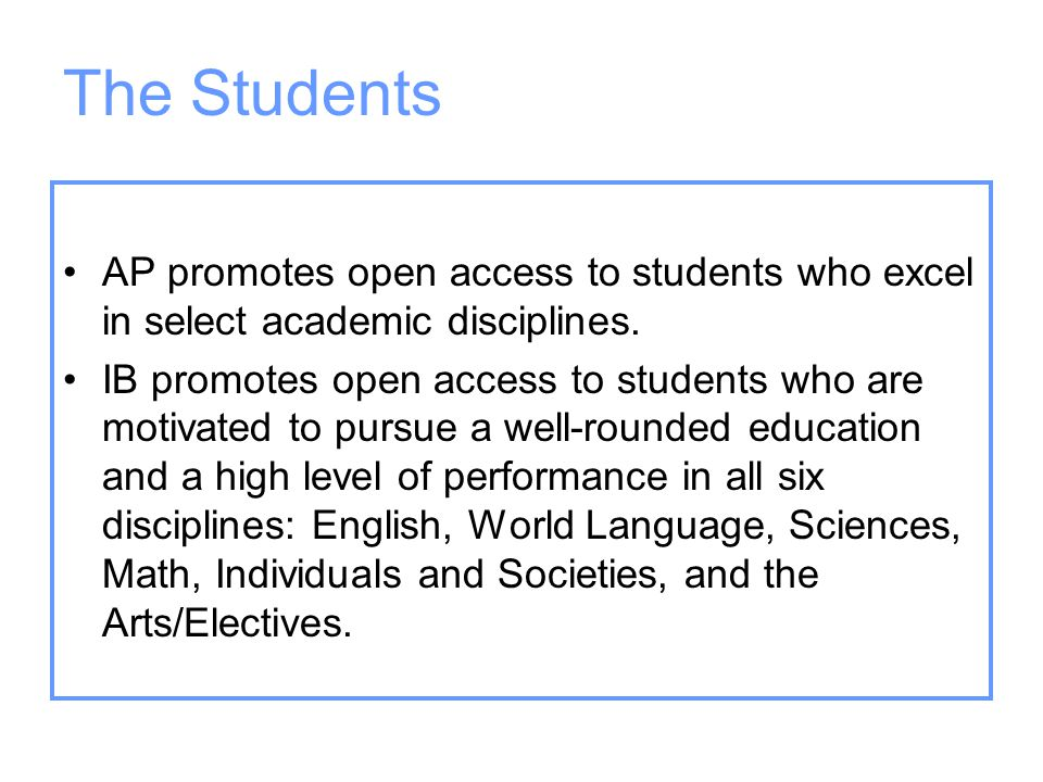 The Students AP promotes open access to students who excel in select academic disciplines.