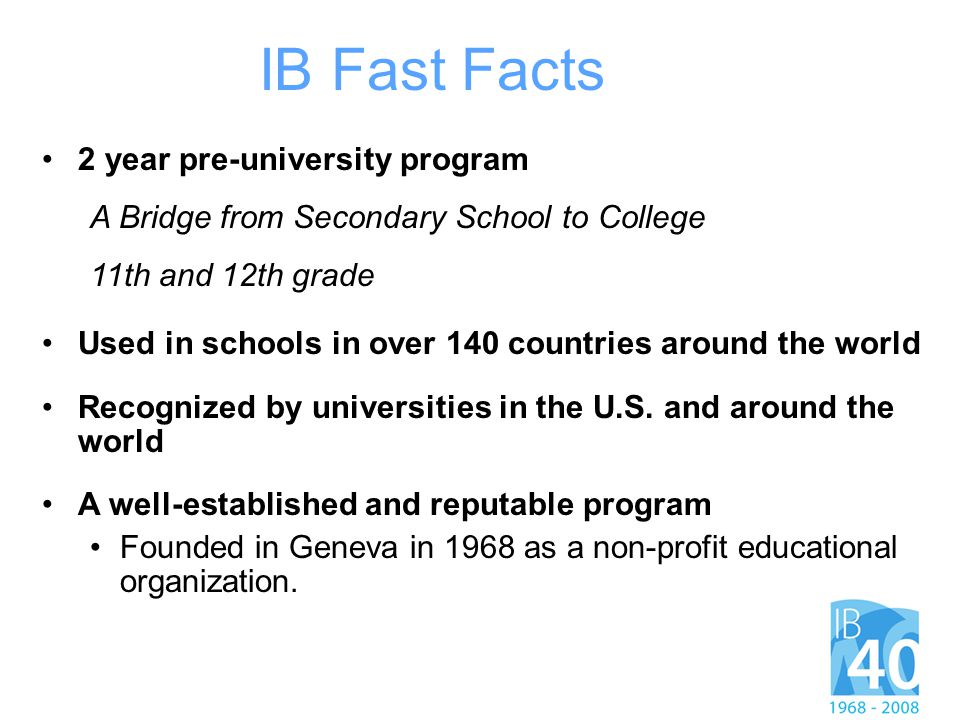 IB Fast Facts 2 year pre-university program