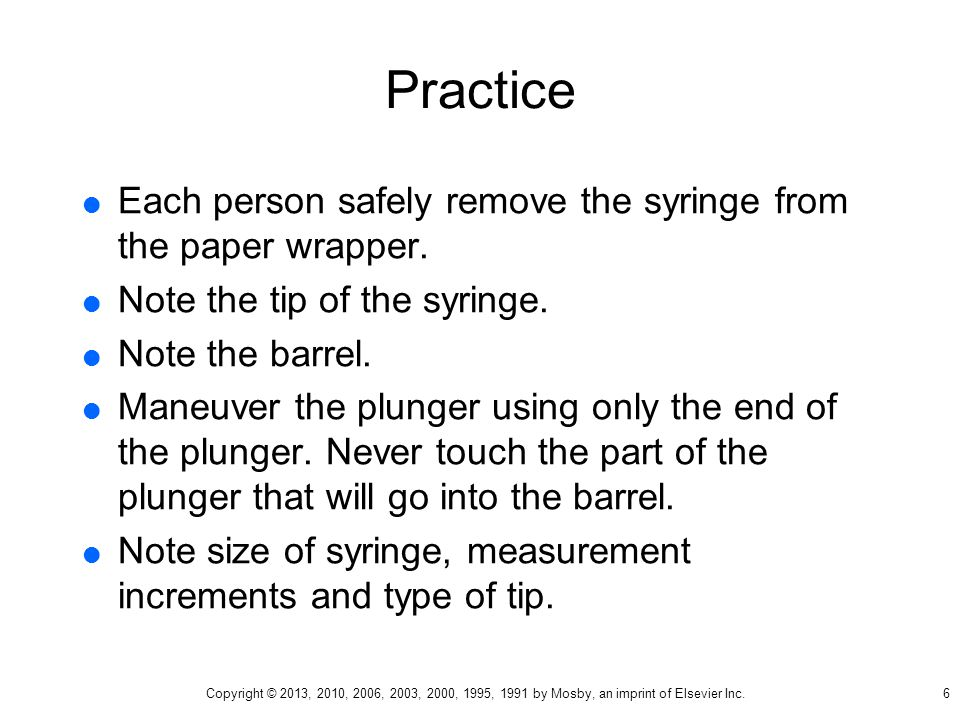 Practice Each person safely remove the syringe from the paper wrapper.